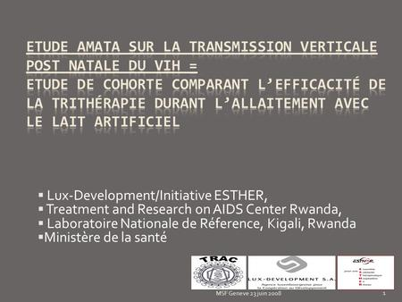 MSF Geneve 23 juin 2008 1 Lux-Development/Initiative ESTHER, Treatment and Research on AIDS Center Rwanda, Laboratoire Nationale de Réference, Kigali,