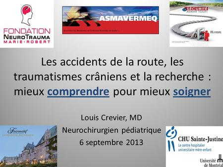 Louis Crevier, MD Neurochirurgien pédiatrique 6 septembre 2013