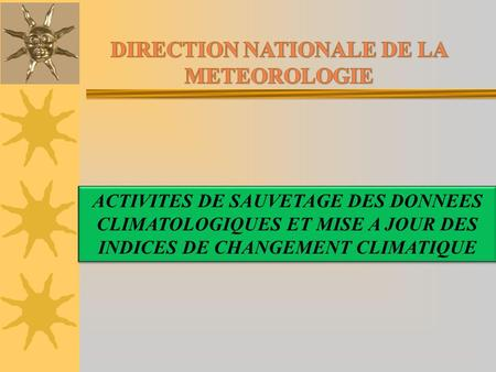 DIRECTION NATIONALE DE LA METEOROLOGIE