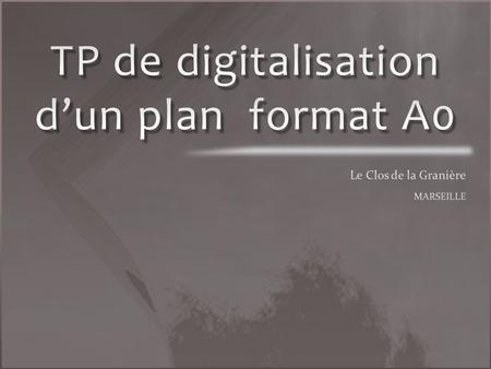 TP de digitalisation d'un plan format A0