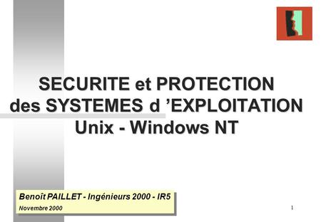 SECURITE et PROTECTION des SYSTEMES d 'EXPLOITATION Unix - Windows NT
