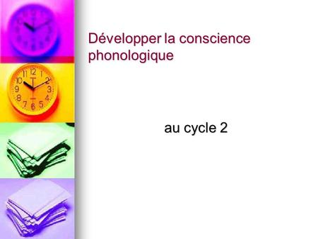Développer la conscience phonologique au cycle 2.
