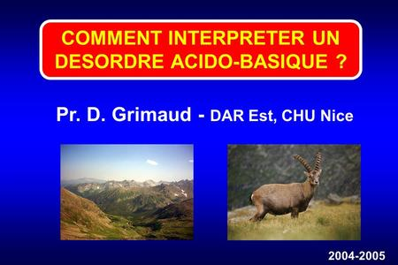 COMMENT INTERPRETER UN DESORDRE ACIDO-BASIQUE ?