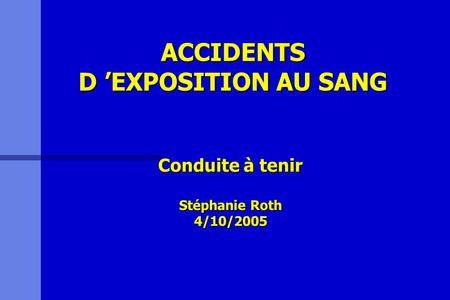 ACCIDENTS D 'EXPOSITION AU SANG