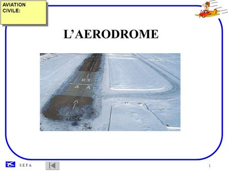AVIATION CIVILE: L'AERODROME.