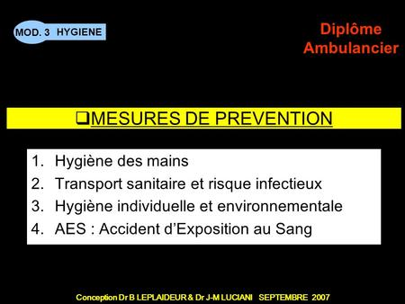 MESURES DE PREVENTION Hygiène des mains