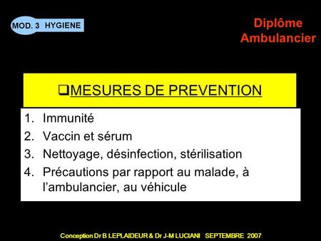 MESURES DE PREVENTION Immunité Vaccin et sérum