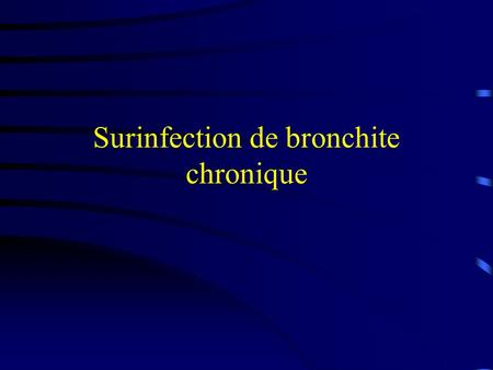 Surinfection de bronchite chronique