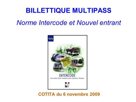 BILLETTIQUE MULTIPASS Norme Intercode et Nouvel entrant