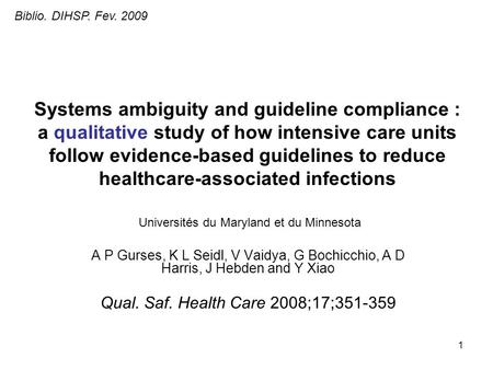 1 Systems ambiguity and guideline compliance : a qualitative study of how intensive care units follow evidence-based guidelines to reduce healthcare-associated.