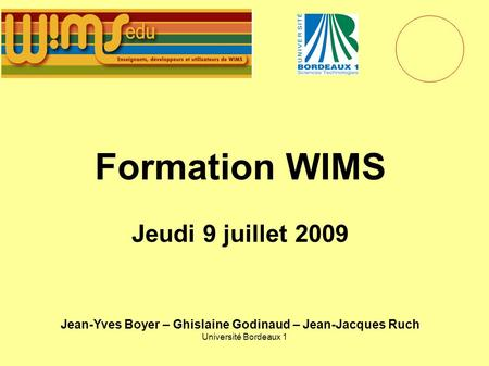 Formation WIMS Jeudi 9 juillet 2009