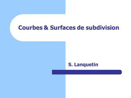 Courbes & Surfaces de subdivision