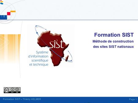 Formation SIST – Thierry HELMER Page 1 Formation SIST Méthode de construction des sites SIST nationaux.