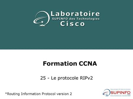 Formation CCNA 25 - Le protocole RIPv2 *Routing Information Protocol version 2.