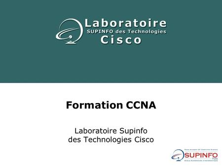 Laboratoire Supinfo des Technologies Cisco