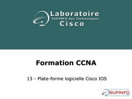 Formation CCNA 13 - Plate-forme logicielle Cisco IOS.