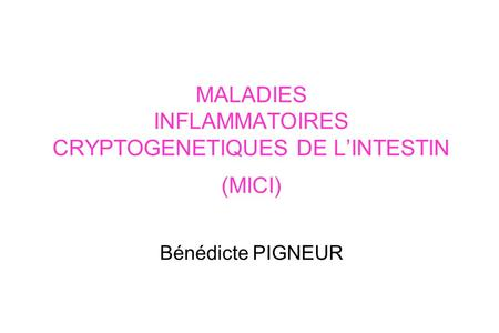 Maladies inflammatoires de l'intestin - Cannes 20/1/ Ph. Marteau