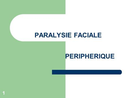 PARALYSIE FACIALE PERIPHERIQUE