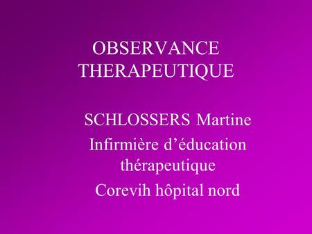 OBSERVANCE THERAPEUTIQUE