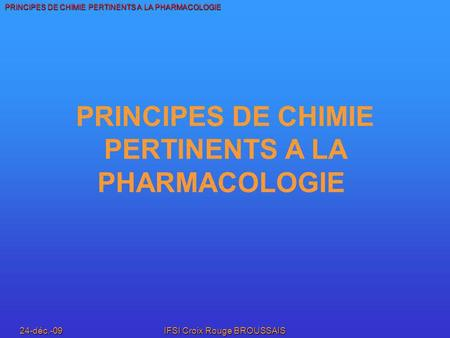 PRINCIPES DE CHIMIE PERTINENTS A LA PHARMACOLOGIE