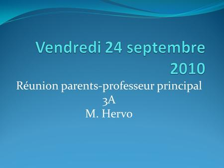 Réunion parents-professeur principal 3A M. Hervo.