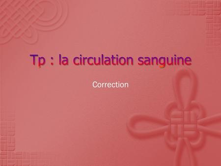 Tp : la circulation sanguine