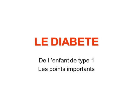 De l 'enfant de type 1 Les points importants