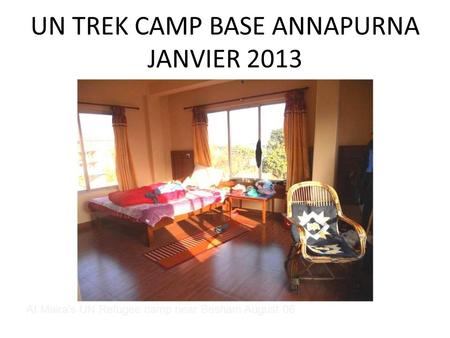 UN TREK CAMP BASE ANNAPURNA JANVIER 2013 At Mairas UN Refugee camp near Besham August 06.