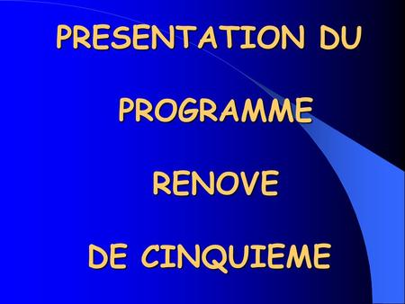 PRESENTATION DU PROGRAMME RENOVE DE CINQUIEME. I Introduction de la pensée évolutive.