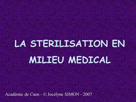 LA STERILISATION EN MILIEU MEDICAL