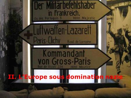 II. LEurope sous domination nazie. A. Une Europe allemande.