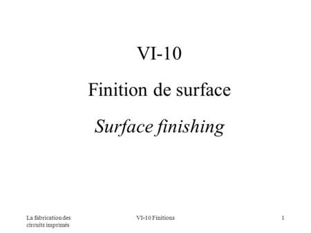 VI-10 Finition de surface Surface finishing