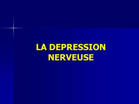 LA DEPRESSION NERVEUSE