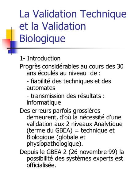 La Validation Technique et la Validation Biologique
