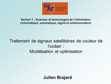 Section 7 : Sciences et technologies de l'information (informatique, automatique, signal et communication) Traitement de signaux satellitaires de couleur.