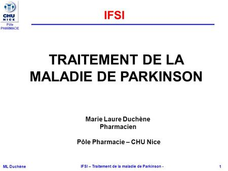 TRAITEMENT DE LA MALADIE DE PARKINSON
