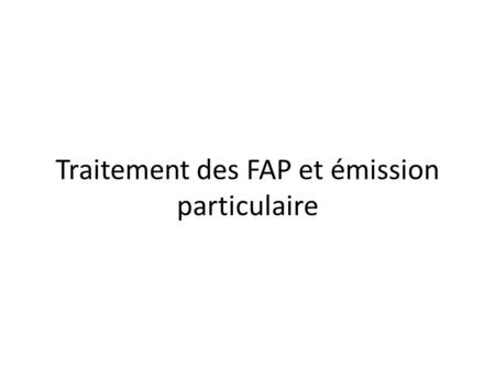 Traitement des FAP et émission particulaire. Production particulaire native Analyse des productions en absence de filtre.