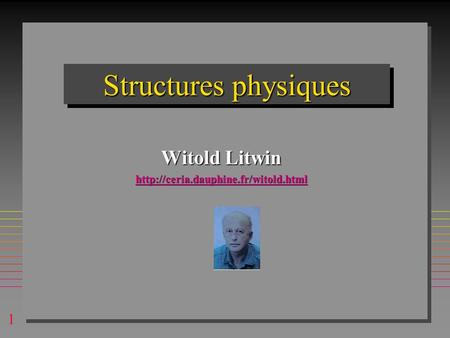 1 Structures physiques Witold Litwin