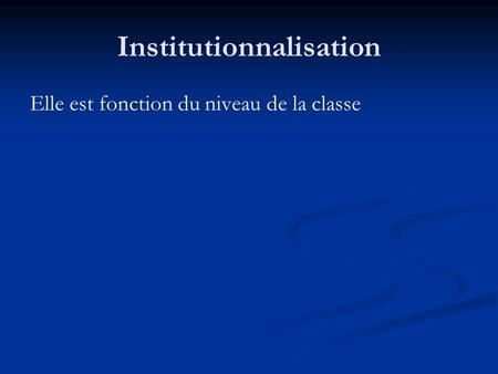 Institutionnalisation