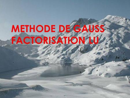 METHODE DE GAUSS FACTORISATION LU