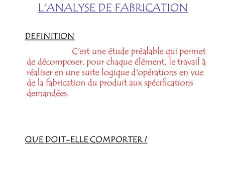 L'ANALYSE DE FABRICATION