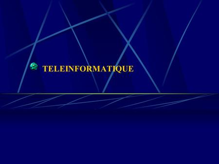 TELEINFORMATIQUE A1-Cours1_Intro.ppt.
