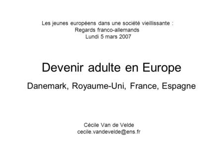 Devenir adulte en Europe Danemark, Royaume-Uni, France, Espagne