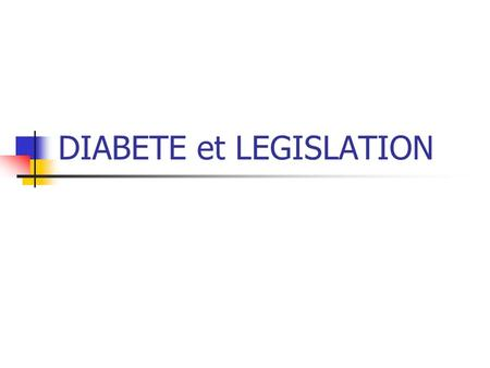 DIABETE et LEGISLATION