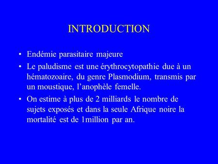 INTRODUCTION Endémie parasitaire majeure