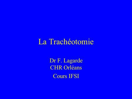 Dr F. Lagarde CHR Orléans Cours IFSI