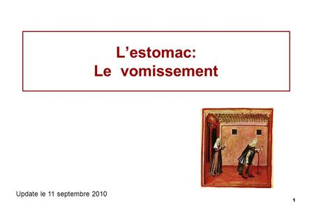 1 Lestomac: Le vomissement Update le 11 septembre 2010.