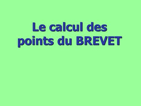 Le calcul des points du BREVET