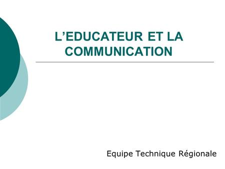 L'EDUCATEUR ET LA COMMUNICATION