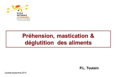 Préhension, mastication & déglutition des aliments